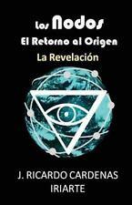 Los Nodos, el Retorno Al Origen: Los Nodos, el Retorno Al Origen : La...