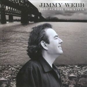 Just Across the River by Jimmy Webb (Songwriter/Producer) (CD, Jun-2010, eOne)
