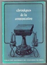 Chroniques de la Commutation - Collection Historique Télécom