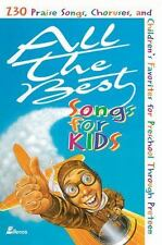 All the Best Songs for Kids: 230 Praise Songs, Choruses, and Children's Favorite