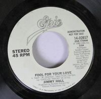 Rock Promo 45 Jimmy Hall - Fool For Your Love / Fool For Your Love On Epic
