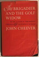 JOHN CHEEVER / THE BRIGADIER AND THE GOLF WIDOW / HC / DJ