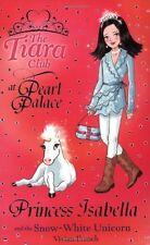 Princess Isabella and the Snow-White Unicorn (The Tiara Club),Vivian French, Sa