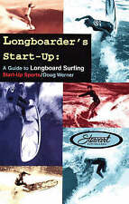 Very Good, LONGBOARDER S START UP: Guide to Longboard Surfing (Start-Up Sports),