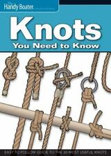 Knots You Need to Know: Easy-To-Follow Guide to the 30 Most Useful Knots (Paperb