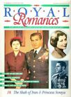 The Shah of Iran & Princess Soraya (Royal Romances The ... by Marshall Cavendish
