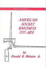 American Socket Bayonet 1717-1873 Revolutionary War Bayonet Information