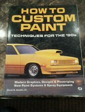 How to Custom Paint : Techniques for the 90's by David H., Jr. Jacobs