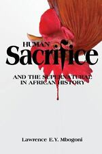 Human Sacrifice and the Supernatural in African History (Paperback or Softback)