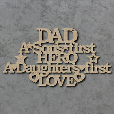 Dad - A Sons First Hero A Daughters First Love Craft Sign - Laser Cut mdf Shapes
