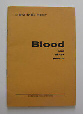 2oth Century English Poetry Blood and Other Poems Christopher Perret Signed 1963