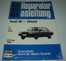 Reparaturanleitung Audi 80 Typ 81 B2 Diesel D / LD / GLD ab August 1980 NEU!