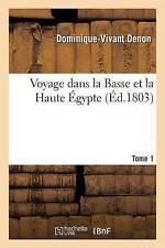 VOYAGE dans la basse ET LA HAUTE A0/00 gypte. TOME 1 da Dominique-Vivant Denon.