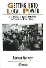 Studies in Urban and Social Change: Getting into Local Power : The Politics...