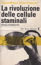 LA RIVOLUZIONE DELLE CELLULE STAMINALI - G. Milano, C.Palmerini - FELTRINELLI