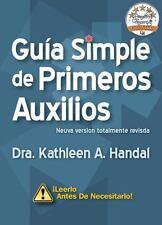 Gu�a Simple de Primeros Auxilios by Kathleen Handal (2012, Paperback)