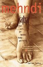 Mehndi : The Art of Henna Body Painting by Carine Fabius and Michele M....