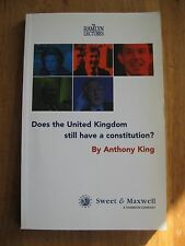 Anthony King, 'Does the United Kingdom Still Have a Constitution?' Hamlyn 2001