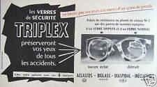 PUBLICITÉ LES VERRES DE SÉCURITÉ TRIPLEX PRÉSERVERONT VOS YEUX DE TOUS ACCIDENTS