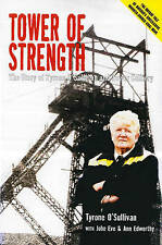 Tower of Strength: The Story of Tyrone O'Sullivan and Tower Colliery by Ann...