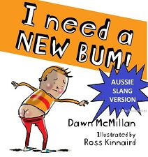 I Need a New Bum! By Dawn McMilan & Ross Kinnaird Paperback Free Shipping