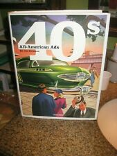 ALL AMERICAN ADS 40's, 1940's Ed. Jim Heimann 2001 Taschen Publishing