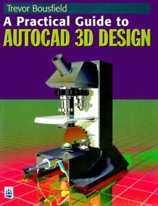 A Practical Guide to AutoCAD 3D Design, Very Good Books