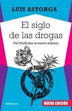 EL SIGLO DE LAS DROGAS, POR: LUIS ASTORGA