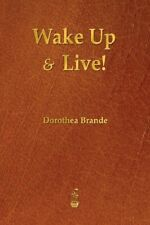 Wake Up and Live! by Brande, Dorothea New 9781603865586 Fast Free Shipping,