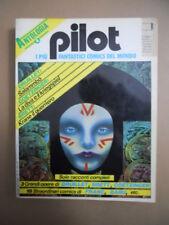 PILOT Antologia a fumetti n°1 1981 - Philippe Druillet  [MZ3-1]  Discreto