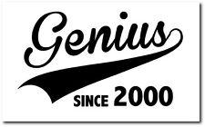Genius since 2000-naissance année/cadeau d'anniversaire/fun vinyle autocollant - 22cm x 12cm