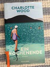 Ein Wochenende von Charlotte Wood hardback Buch