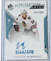 2018-19 SP Authentic Future watch Autograph Victor Ejdsell Inscribed 047/999
