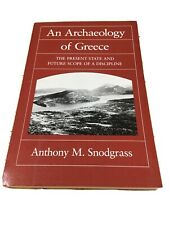 AN ARCHAEOLOGY OF GREECE: PRESENT STATE AND FUTURE SCOPE By Snodgrass