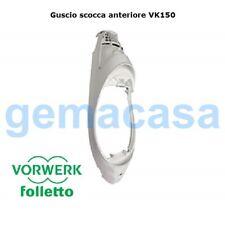 VORWERK FOLLETTO Guscio scocca anteriore frontale Folletto VK150 30800 ORIGINALE