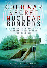 Cold War Secret Nuclear Bunkers by Nick McCamley (Paperback, 2013)