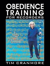 Obedience Training for Recorders by Tim Cranmore (2013, Paperback)