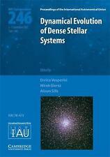 Dynamical Evolution of Dense Stellar Systems (IAU S246) (Proceedings of the Int