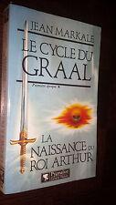 LE CYCLE DU GRAAL - Première époque - La naissance du roi Arthur - J. Markale