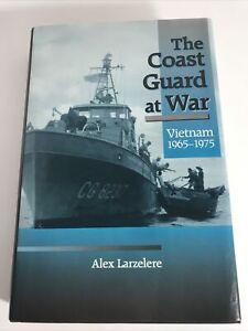 The Coast Guard at War : Vietnam, 1965-1975 by Alex Larzelere (1997, Hardcover)