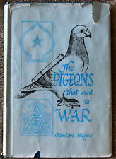 """Rare """"SIGNED"""" Gordon H. Hayes: The Pigeons That Went to War First Edition HC/DJ"""