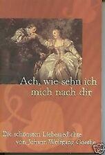J. W. Goethe - Ach, wie sehn ich mich nach dir