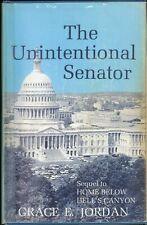 The Unintentional Senator by Grace E. Jordan 1972 Former Idaho Governor HB / DJ