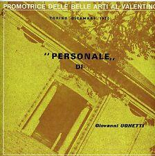 B424_GIOVANNI UGHETTI Personale di-PROMOTRICE DELLE BELLE ARTI AL VALENTINO-1970