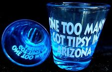 TWO One too many Got tipsy in Arizona blue shot glass 2½ X 2 inch new