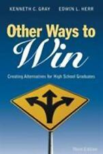 Other Ways to Win: Creating Alternatives for High School Graduates (Paperback or