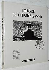 IMAGES DE LA FRANCE DE VICHY 1940-1944 ASSERVIES ET REBELLES / DF AZEMA ORY
