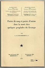 ETHNOLOGIE AFRIQUE SOUSBERGHE PACTES DE SANG ET D'UNION DANS LA MORT 1960 KWANGO