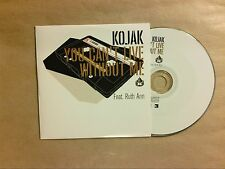 RARE CD PROMO 1 TITRE / KOJAK / YOU CAN'T LIVE WITHOUT ME / TRES BON ETAT