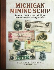 Michigan Mining Scrip Copper and Iron Mining Districts NEW Book Illustrated